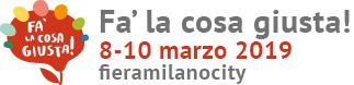 Fa' la cosa giusta! – Milano 8-10 marzo 2019 Fieramilanocity